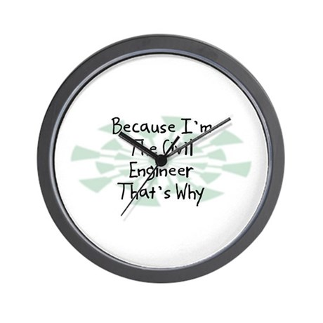 Because Civil Engineer Wall Clock