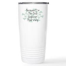 Because Civil Engineer Travel Mug