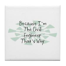 Because Civil Engineer Tile Coaster