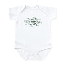 Because Choreographer Infant Bodysuit