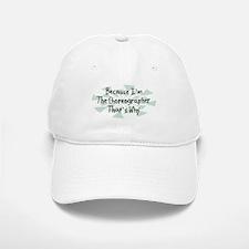 Because Choreographer Baseball Baseball Cap