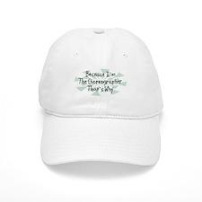 Because Choreographer Baseball Cap