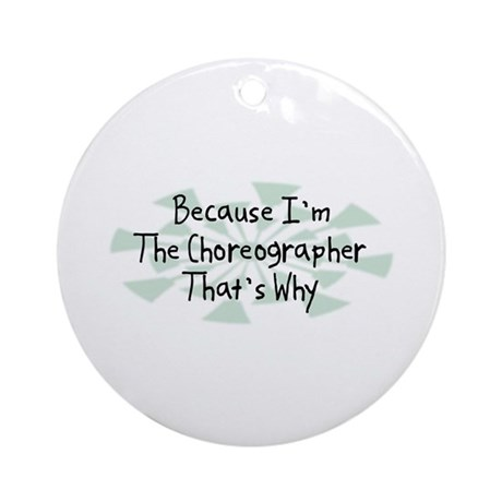 Because Choreographer Ornament (Round)