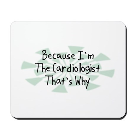 Because Cardiologist Mousepad