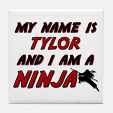 my name is tylor and i am a ninja Tile Coaster
