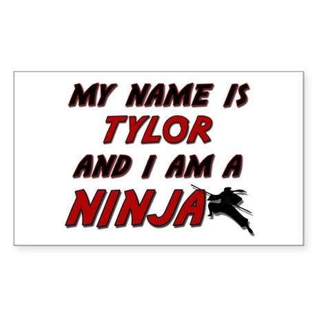 my name is tylor and i am a ninja Sticker (Rectang