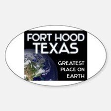 fort hood texas - greatest place on earth Decal