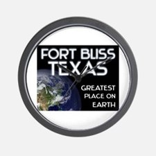 fort bliss texas - greatest place on earth Wall Cl