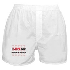 I Love My Broadcaster Boxer Shorts