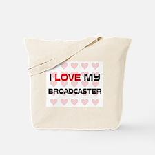 I Love My Broadcaster Tote Bag
