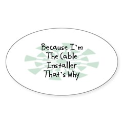 Because Cable Installer Oval Sticker (10 pk)