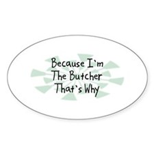 Because Butcher Oval Decal