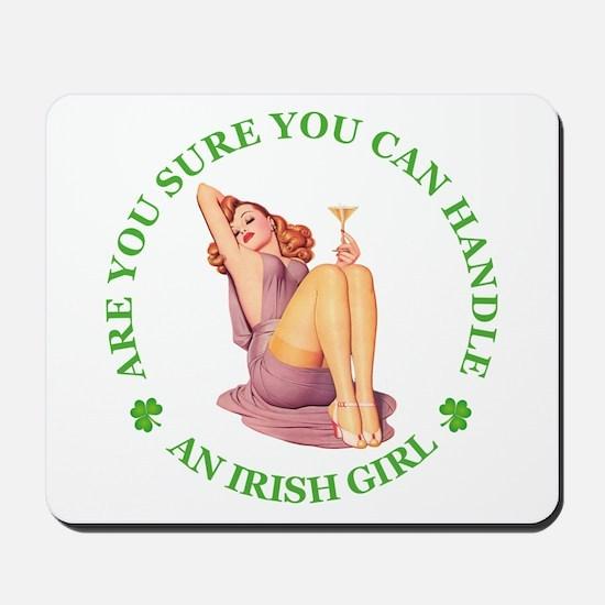 CAN YOU CAN HANDLE AN IRISH GIRL Mousepad