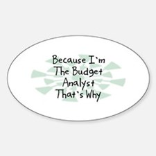 Because Budget Analyst Oval Decal