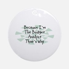 Because Budget Analyst Ornament (Round)