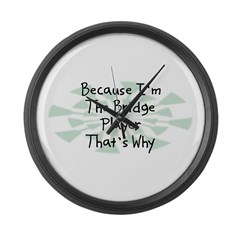 Because Bridge Player Large Wall Clock