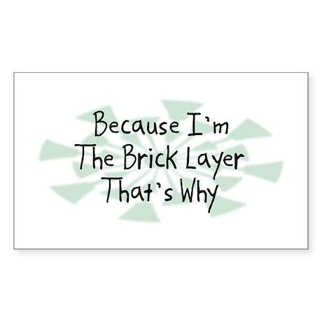 Because Brick Layer Rectangle Sticker