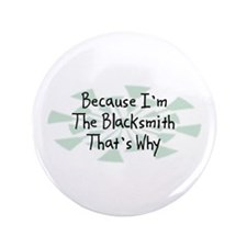 "Because Blacksmith 3.5"" Button (100 pack)"
