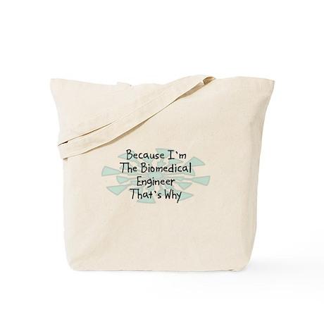 Because Biomedical Engineer Tote Bag