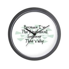 Because Biomedical Engineer Wall Clock