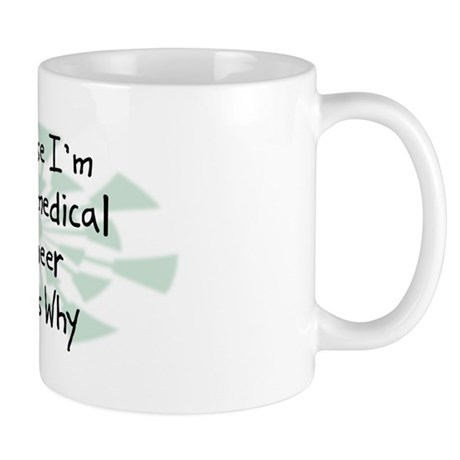 Because Biomedical Engineer Mug