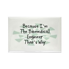 Because Biomedical Engineer Rectangle Magnet