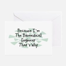 Because Biomedical Engineer Greeting Card