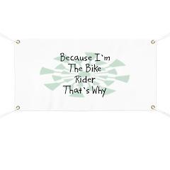 Because Bike Rider Banner