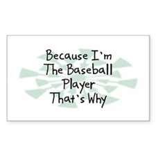 Because Baseball Player Rectangle Decal