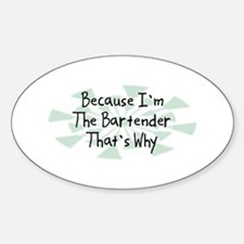Because Bartender Oval Decal