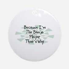 Because Banjo Player Ornament (Round)