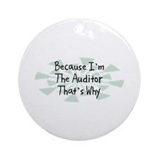 Because Auditor Ornament (Round)
