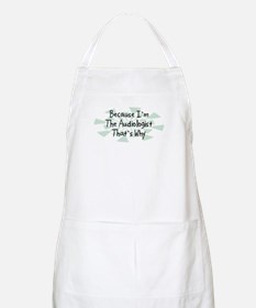 Because Audiologist BBQ Apron