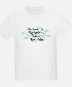 Because Athletic Trainer T-Shirt