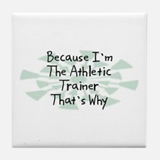 Because Athletic Trainer Tile Coaster