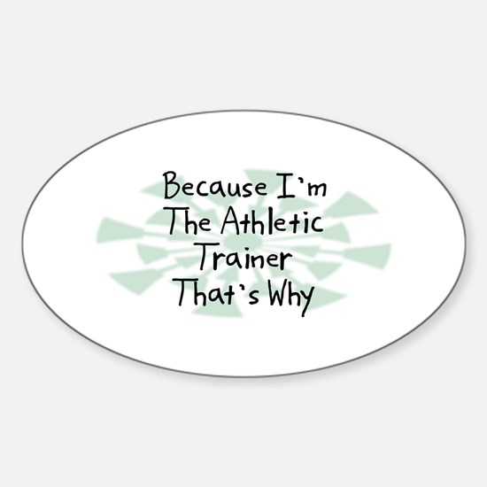 Because Athletic Trainer Oval Decal