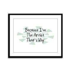 Because Artist Framed Panel Print
