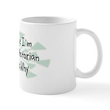 Because Art Historian Mug