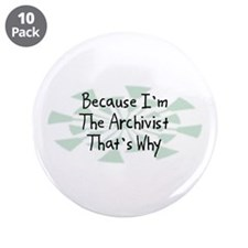 "Because Archivist 3.5"" Button (10 pack)"