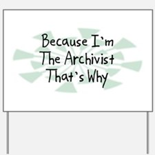 Because Archivist Yard Sign