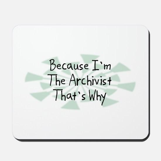 Because Archivist Mousepad