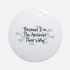 Because Archivist Ornament (Round)