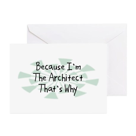 Because Architect Greeting Cards (Pk of 10)