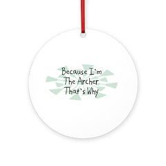 Because Archer Ornament (Round)