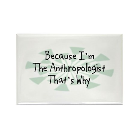 Because Anthropologist Rectangle Magnet (100 pack)