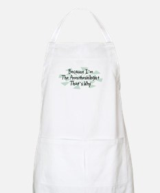 Because Anesthesiologist BBQ Apron