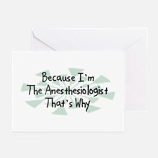 Because Anesthesiologist Greeting Cards (Pk of 20)