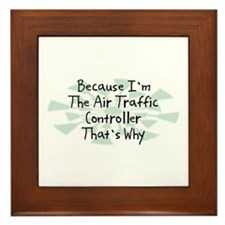 Because Air Traffic Controller Framed Tile