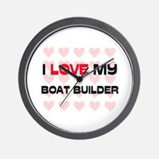 I Love My Boat Builder Wall Clock