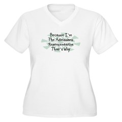 Because Admissions Representative T-Shirt